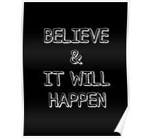 Believe And It Will Happen Typography Poster