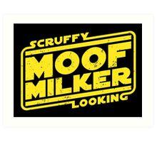 Scruffy Looking Moof Milker Art Print