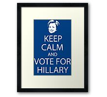 Keep calm and vote for Hillary Framed Print