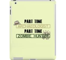 Archaeologist and Zombie hunter iPad Case/Skin