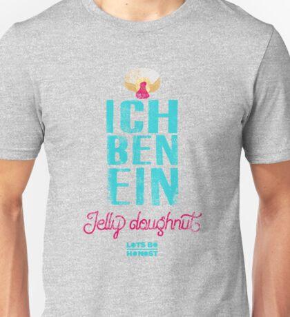 Ich Ben Ein Jelly Doughnut Unisex T-Shirt