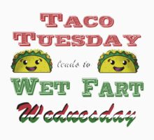 Taco Tuesday leads to Wet Fart Wednesday One Piece - Short Sleeve