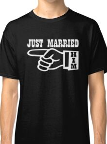 Just Married HIm Classic T-Shirt