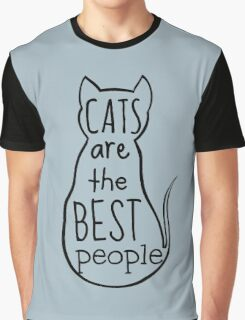 cats are the best people Graphic T-Shirt