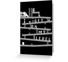 Donkey Kong Get On My Level Design [B&W] Greeting Card