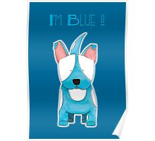 I'm Blue !! - Bull Terrier Dog Poster