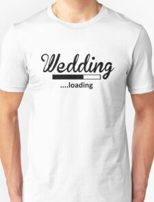 Wedding Loading T-Shirt