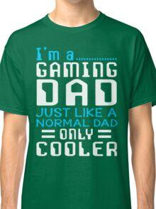 I'm a Gaming Dad Classic T-Shirt
