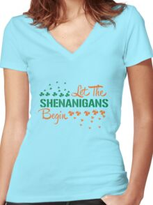 St. Patrick's Day: Let the Shenanigans begin!  Women's Fitted V-Neck T-Shirt