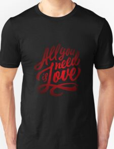 All you need is love - Love Inspirational Quote Unisex T-Shirt