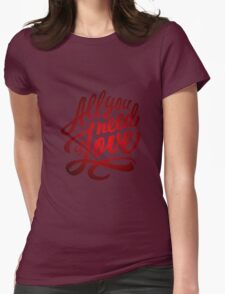 All you need is love - Love Inspirational Quote Womens Fitted T-Shirt
