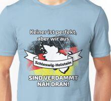 Perfekt Schleswig-Holstein Unisex T-Shirt