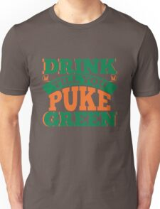 St. Patrick's Day: Drink till you puke green Unisex T-Shirt