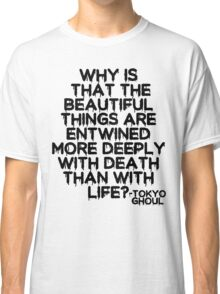 Tokyo Ghoul Quote v2 Classic T-Shirt