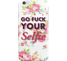 Go fuck yourself(ie) iPhone Case/Skin