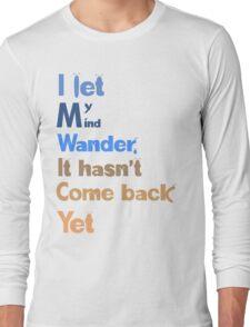 I let my mind wander Long Sleeve T-Shirt