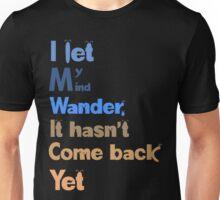I let my mind wander Unisex T-Shirt