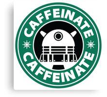 CAFFEINATE!!! Canvas Print