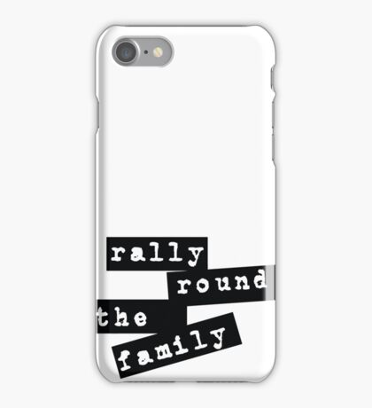 Rally Round the Family iPhone Case/Skin