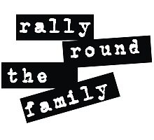 Rally Round the Family Photographic Print