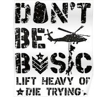 Don't Be Basic Boot Camp Military Veteran Design Poster