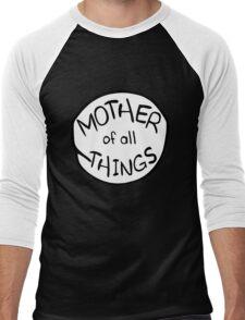 Mother of All Things Men's Baseball ¾ T-Shirt