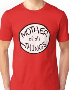Mother of All Things Unisex T-Shirt