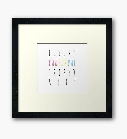 Future Pansexual Trophy Wife Framed Print