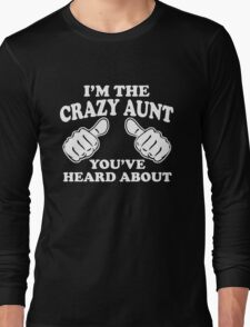 I'm The Crazy Aunt Long Sleeve T-Shirt