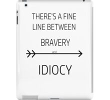 Divergent - 'There's a fine line between Bravery and Idiocy' iPad Case/Skin