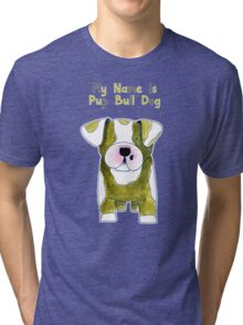 My Name is Pup Bull Dog - Bull Dog - Dog - Hond Tri-blend T-Shirt