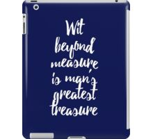 Wit Beyond Measure is Man's Greatest Treasure iPad Case/Skin