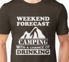 Camping with a chance of drinking Unisex T-Shirt