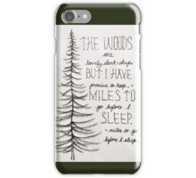 The woods are lovely iPhone Case/Skin