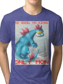 No Gods, No Kings, Only 'Mon Tri-blend T-Shirt