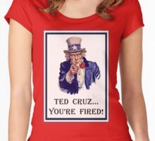 Ted Cruz:  You're FIRED! Women's Fitted Scoop T-Shirt