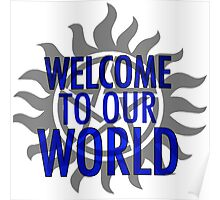 Welcome to our world Poster