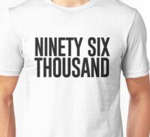 Ninety Six Thousand (White BG) Unisex T-Shirt