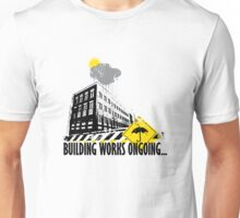 Building Works Ongoing Unisex T-Shirt