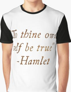 To Thine Own Self Be True Graphic T-Shirt