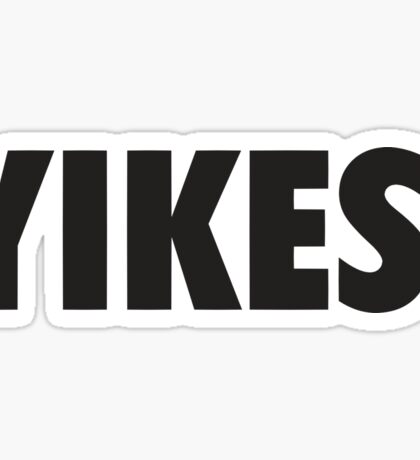 YIKES. Sticker