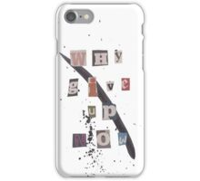 Why Give Up Now iPhone Case/Skin