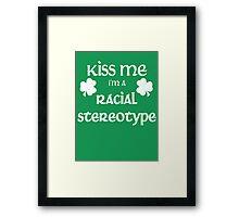 Kiss Me I'm A Racial Stereotype Framed Print