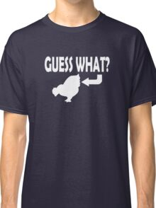 Guess What Classic T-Shirt