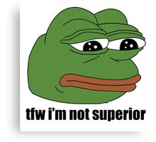 pepe tfw im not superior Canvas Print