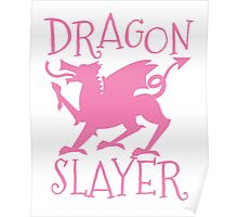 Dragon Slayer in pink Poster