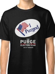 The Purge Election Year I Purged Classic T-Shirt