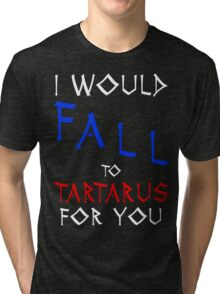 Marauders - I would fall to Tartarus for you Tri-blend T-Shirt