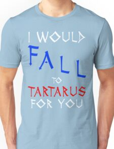 Marauders - I would fall to Tartarus for you Unisex T-Shirt