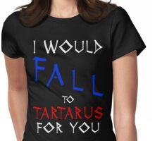 Marauders - I would fall to Tartarus for you Womens Fitted T-Shirt